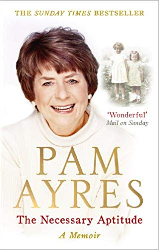 Pam Ayres: The Necessary Aptitude: A Memoir