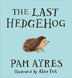 The Last Hedgehog by Pam Ayres